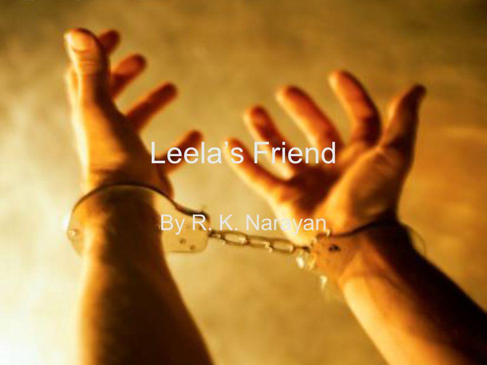 Leela's Friend By R. K. Narayan