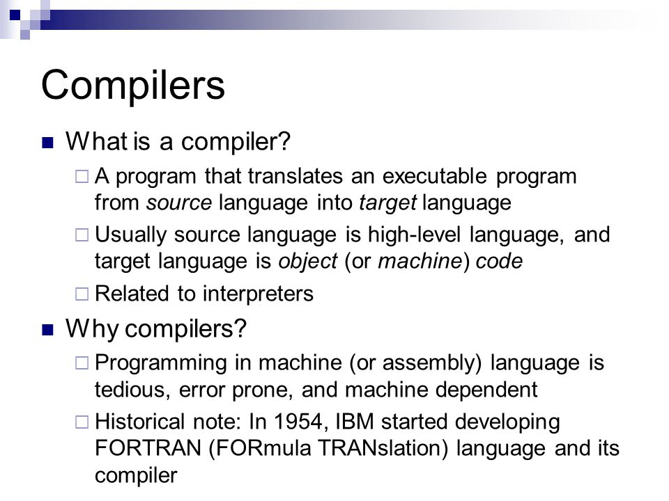 Compilers What is a compiler Why compilers