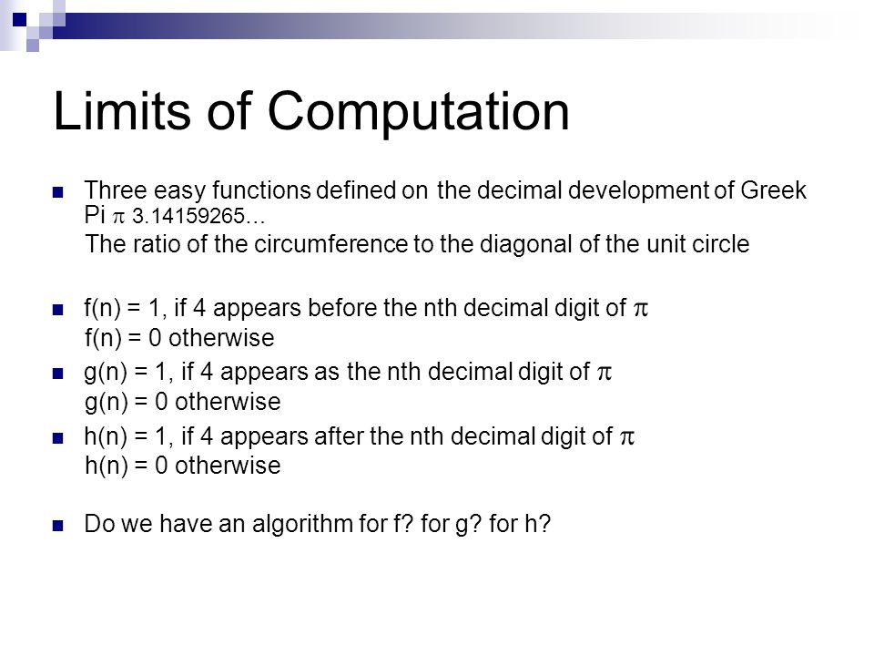 Limits of Computation Three easy functions defined on the decimal development of Greek Pi p 3.14159265…