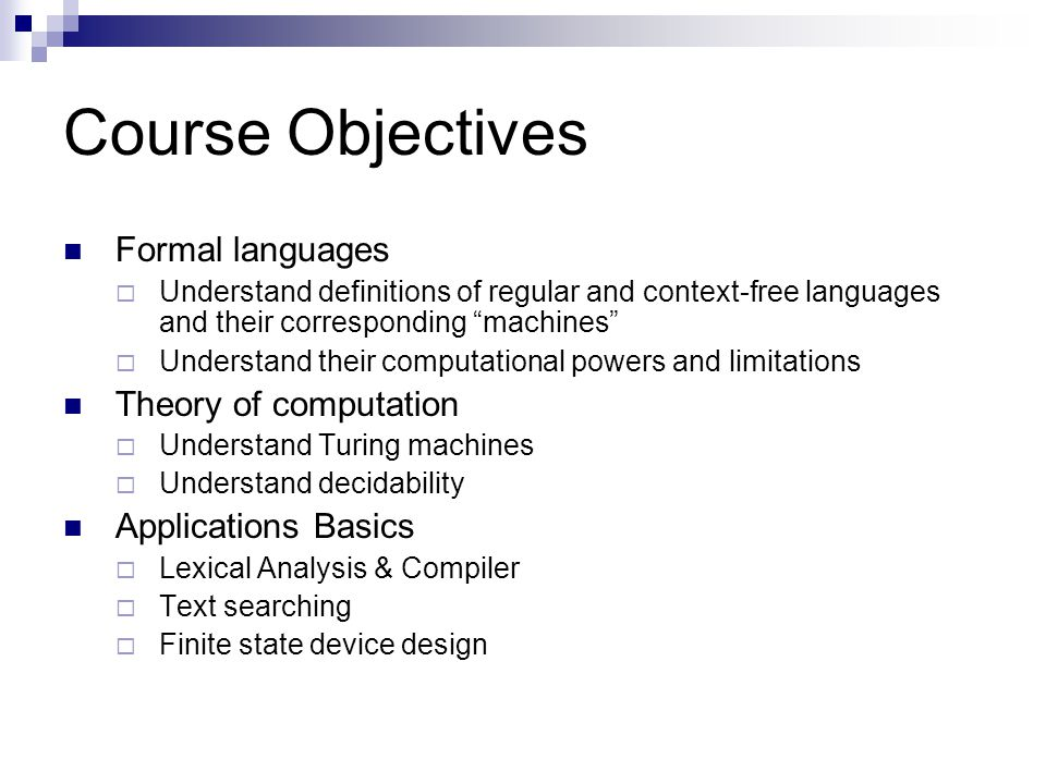 Course Objectives Formal languages Theory of computation