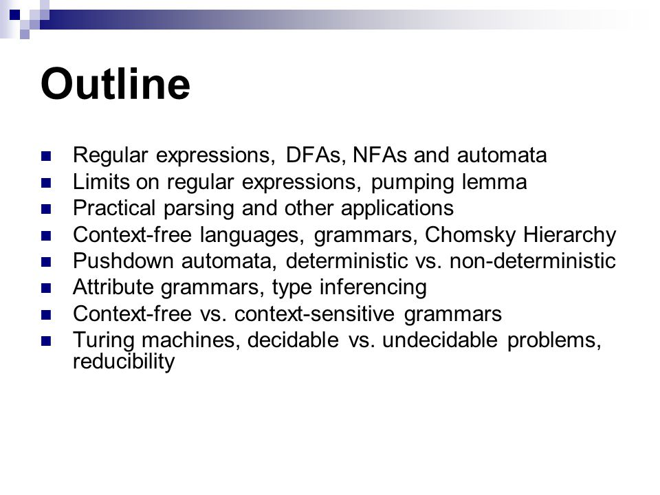 Outline Regular expressions, DFAs, NFAs and automata