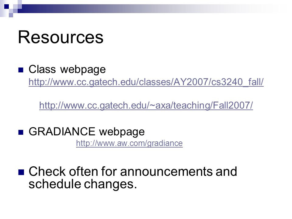 Resources Check often for announcements and schedule changes.
