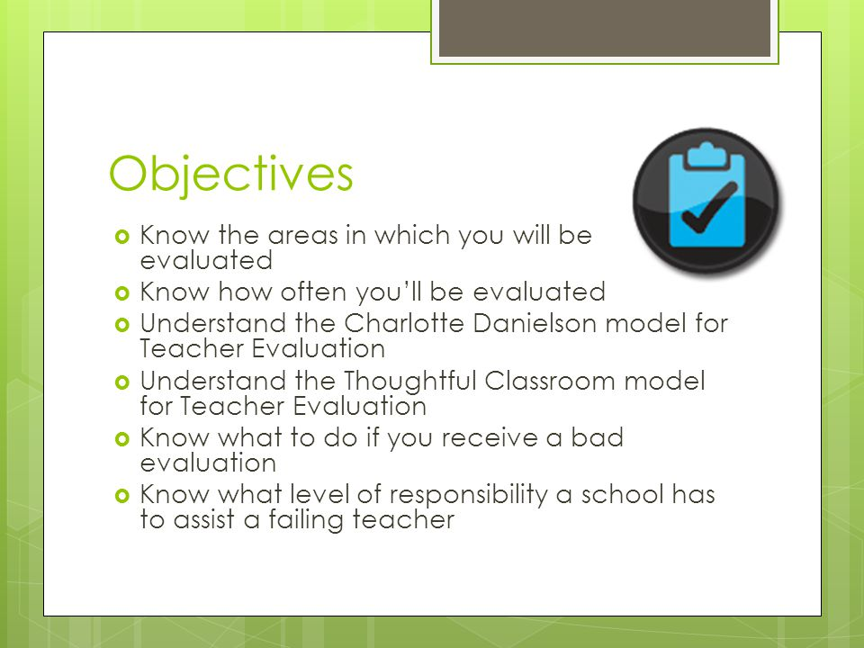 Objectives Know the areas in which you will be evaluated
