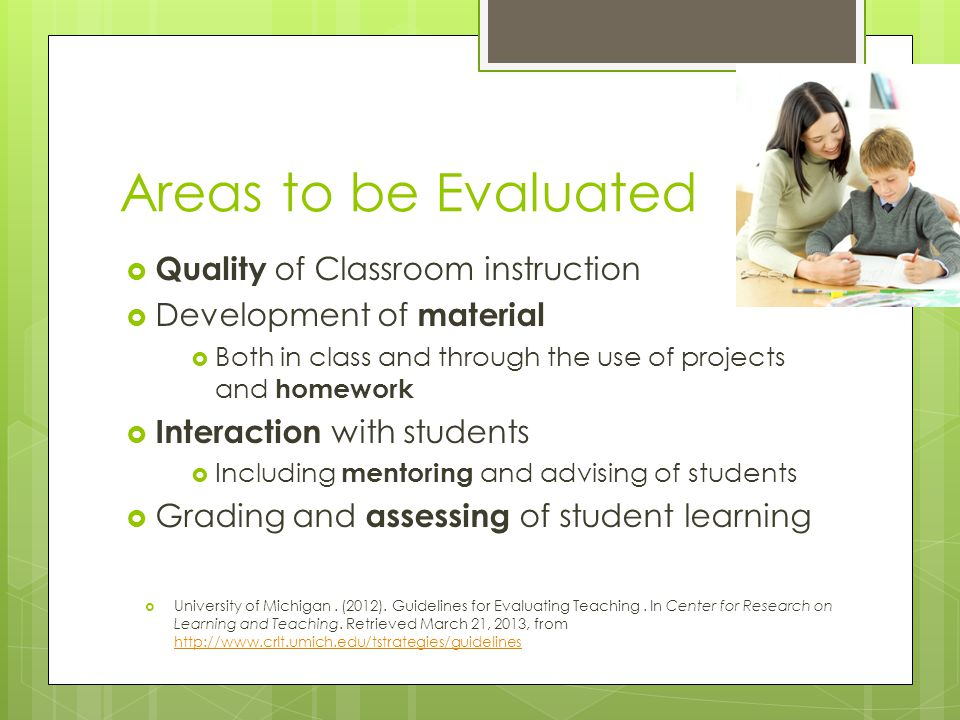 Areas to be Evaluated Quality of Classroom instruction
