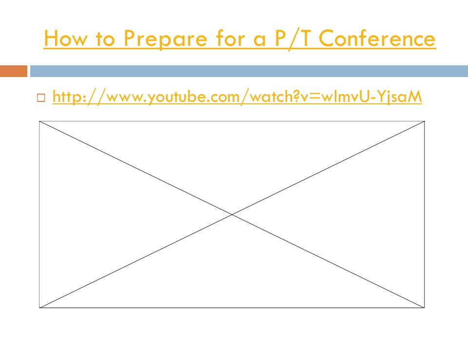 How to Prepare for a P/T Conference