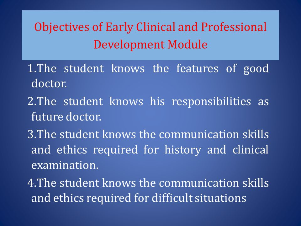 Objectives of Early Clinical and Professional Development Module