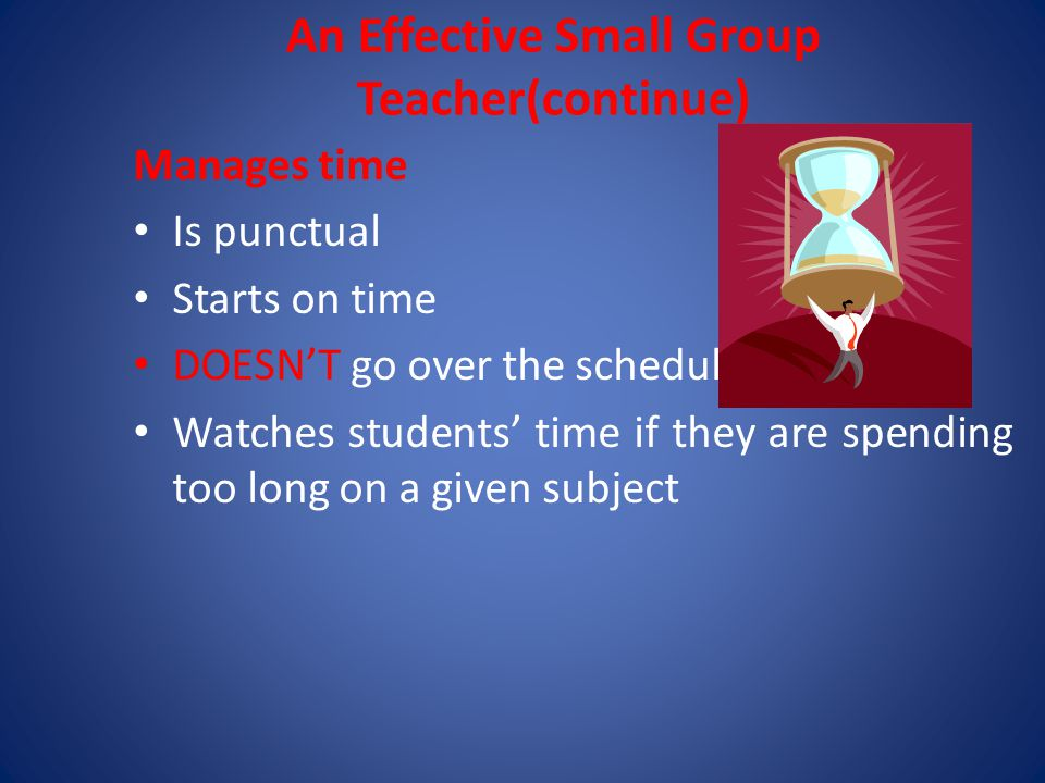 An Effective Small Group Teacher(continue)