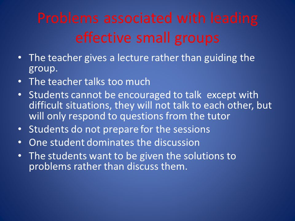 Problems associated with leading effective small groups