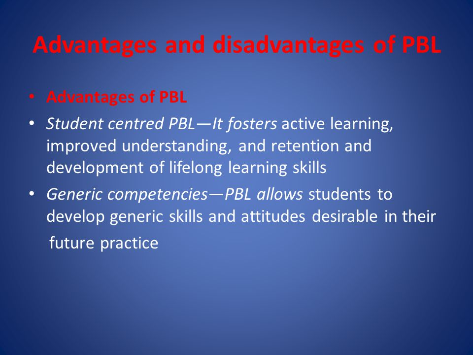 Advantages and disadvantages of PBL