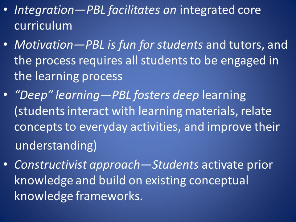 Integration—PBL facilitates an integrated core curriculum