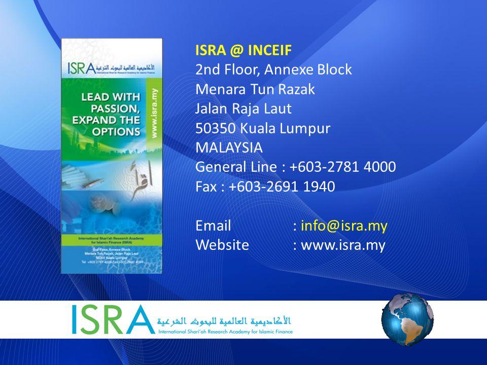 ISRA @ INCEIF 2nd Floor, Annexe Block. Menara Tun Razak. Jalan Raja Laut. 50350 Kuala Lumpur. MALAYSIA.