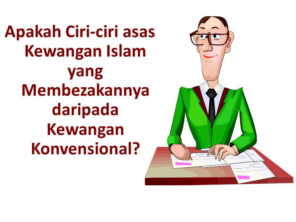 Apakah Ciri-ciri asas Kewangan Islam yang Membezakannya daripada Kewangan Konvensional