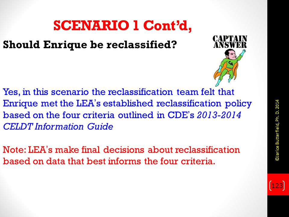 SCENARIO 1 Cont'd, Should Enrique be reclassified