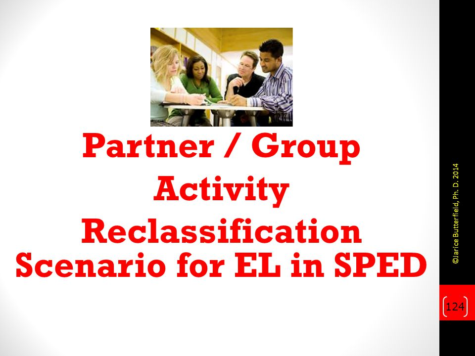 Partner / Group Activity Reclassification Scenario for EL in SPED