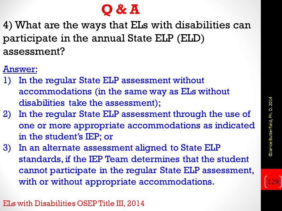 Q & A 4) What are the ways that ELs with disabilities can participate in the annual State ELP (ELD) assessment