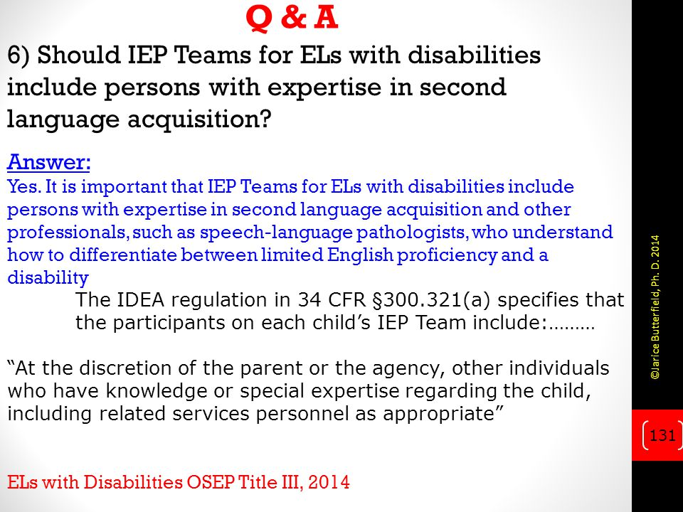 Q & A 6) Should IEP Teams for ELs with disabilities include persons with expertise in second language acquisition