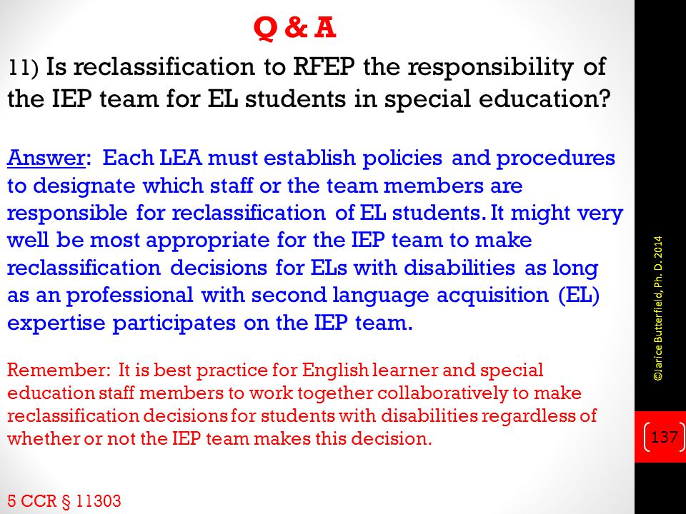 Q & A 11) Is reclassification to RFEP the responsibility of the IEP team for EL students in special education