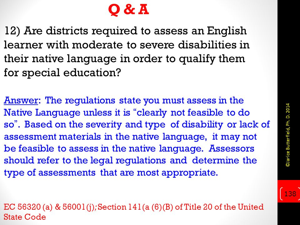 Q & A 12) Are districts required to assess an English