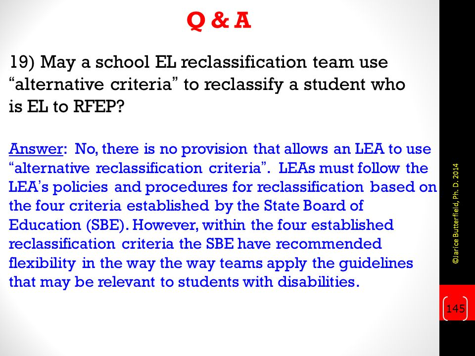 Q & A 19) May a school EL reclassification team use