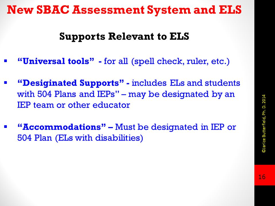 New SBAC Assessment System and ELS Supports Relevant to ELS