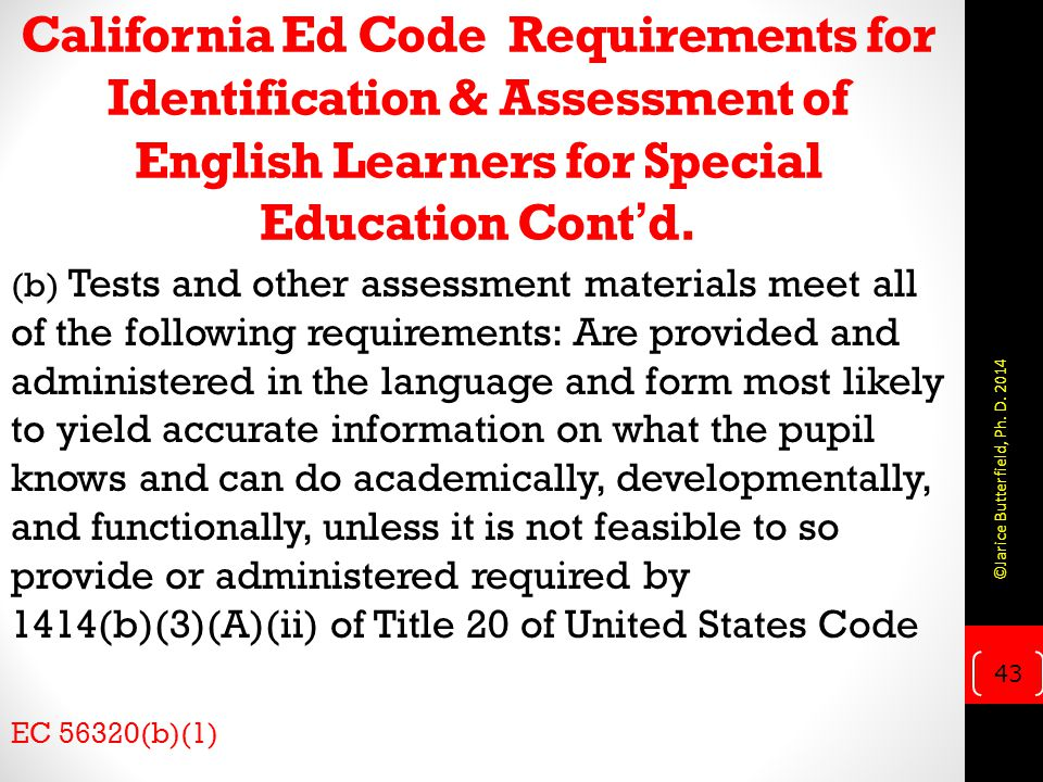 California Ed Code Requirements for Identification & Assessment of English Learners for Special Education Cont'd.