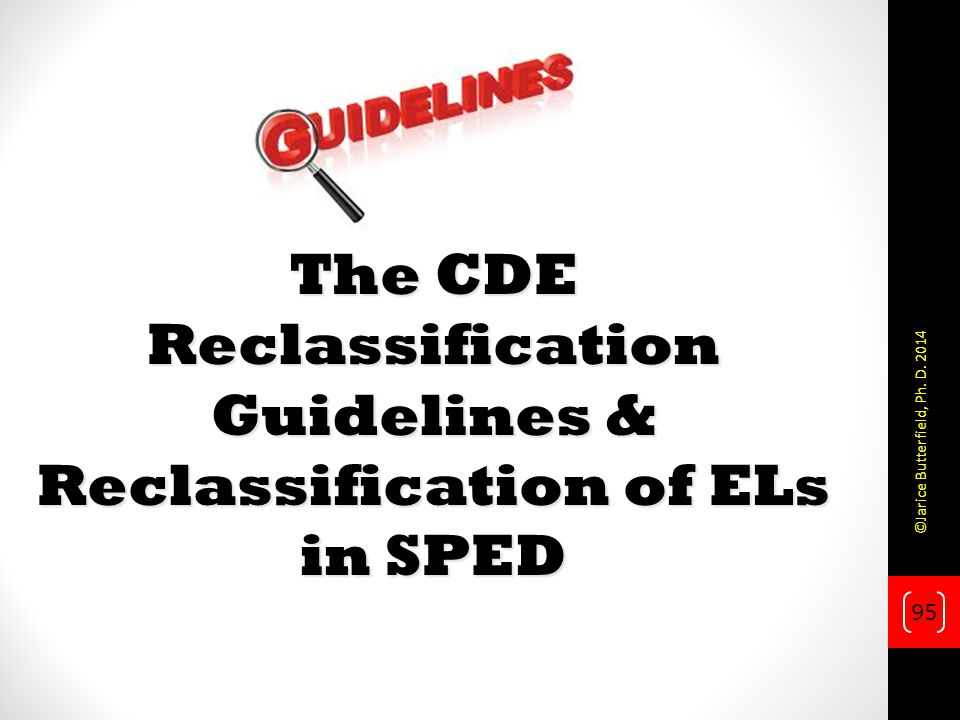 The CDE Reclassification Guidelines & Reclassification of ELs in SPED