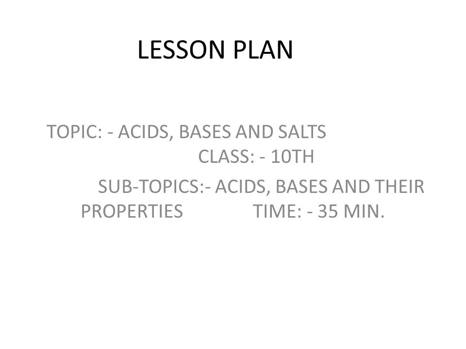 LESSON PLAN TOPIC: - ACIDS, BASES AND SALTS CLASS: - 10TH