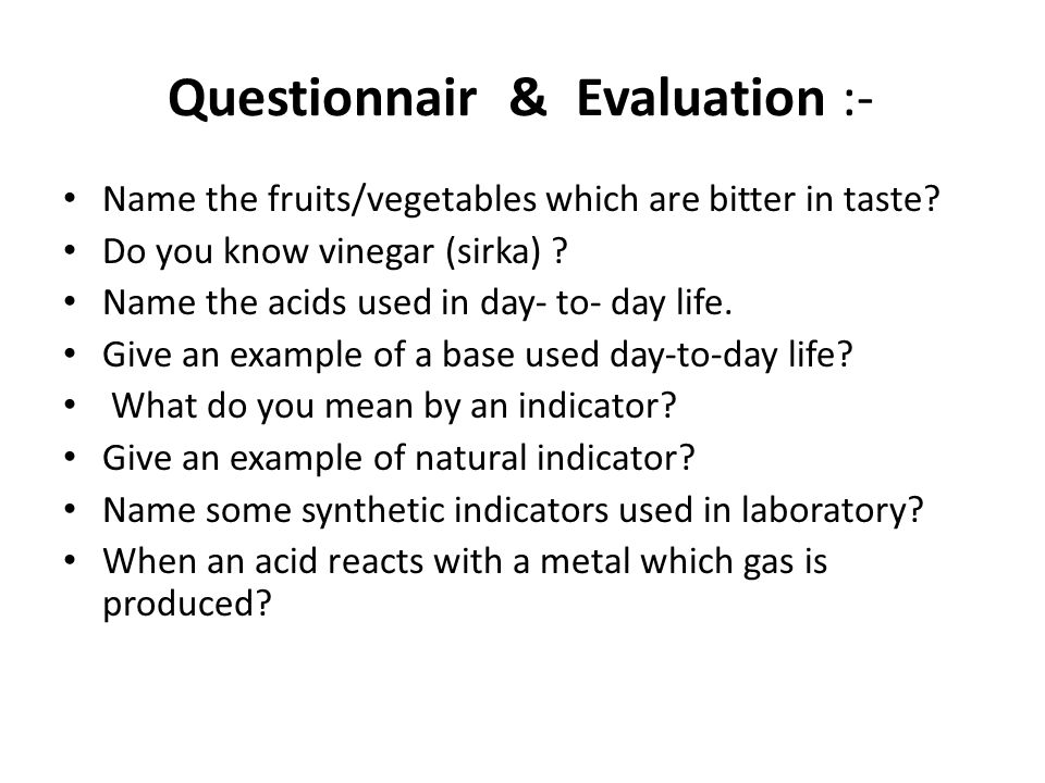 Questionnair & Evaluation :-