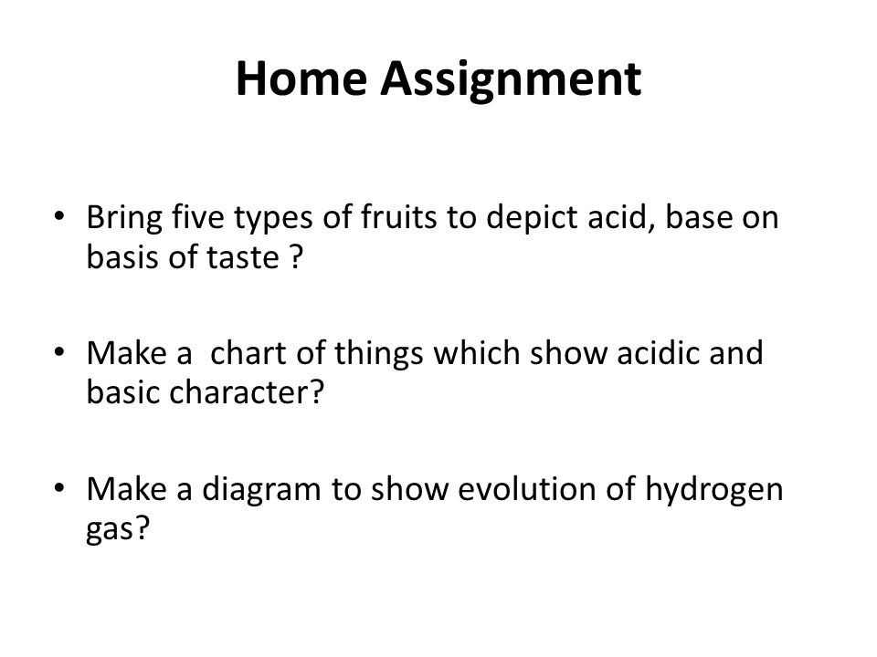 Home Assignment Bring five types of fruits to depict acid, base on basis of taste