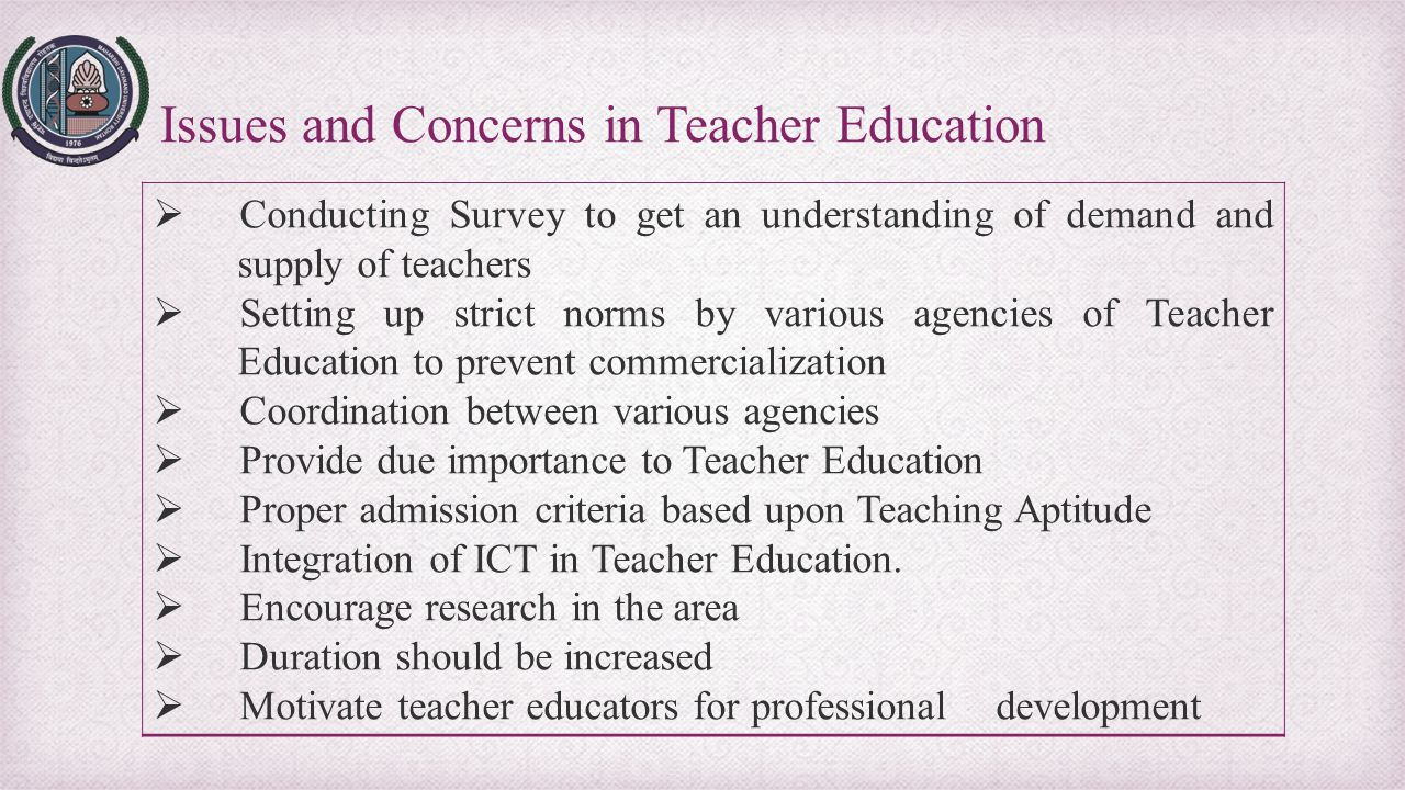 Issues and Concerns in Teacher Education
