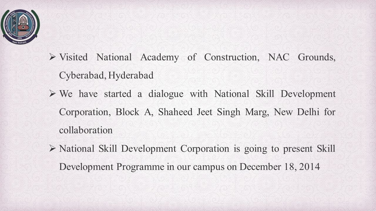 Visited National Academy of Construction, NAC Grounds, Cyberabad, Hyderabad