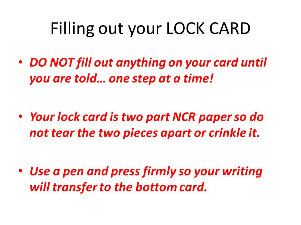 Filling out your LOCK CARD