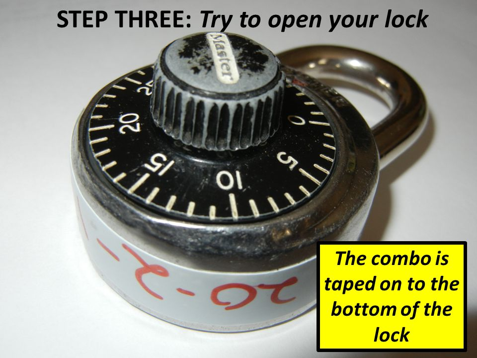 STEP THREE: Try to open your lock