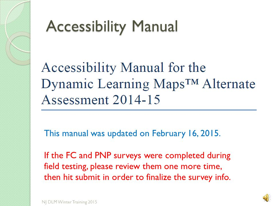 Accessibility Manual This manual was updated on February 16, 2015.