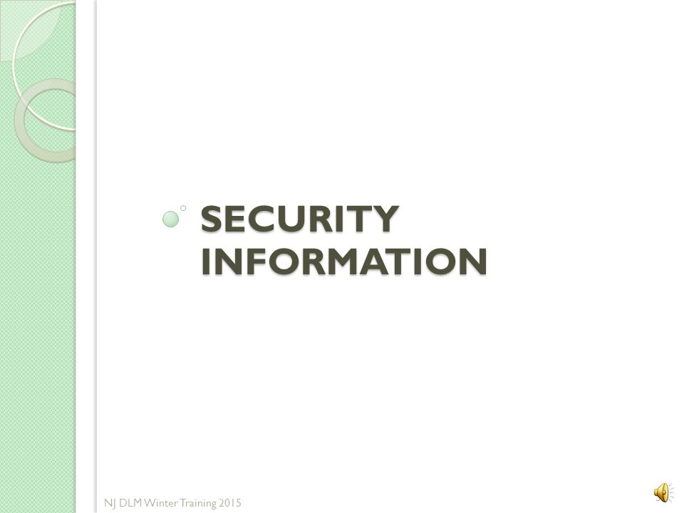 Security Information NJ DLM Winter Training 2015