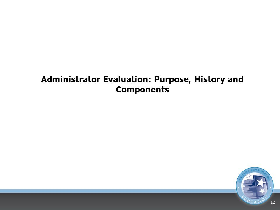 Administrator Evaluation: Purpose, History and Components