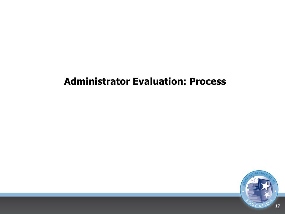 Administrator Evaluation: Process