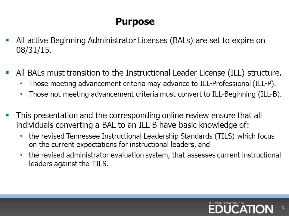 Purpose All active Beginning Administrator Licenses (BALs) are set to expire on 08/31/15.