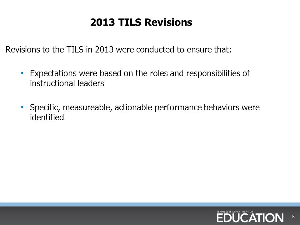 2013 TILS Revisions Revisions to the TILS in 2013 were conducted to ensure that: