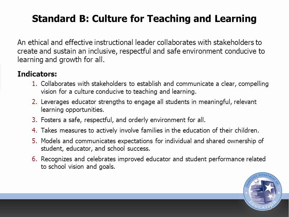 Standard B: Culture for Teaching and Learning