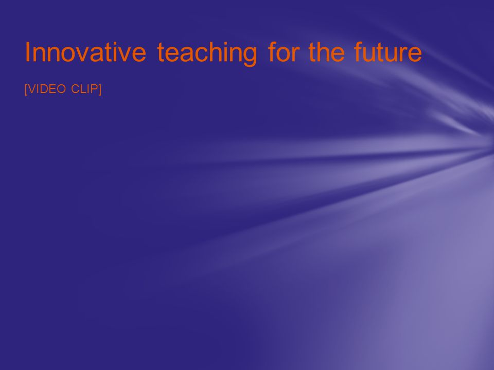 Innovative teaching for the future