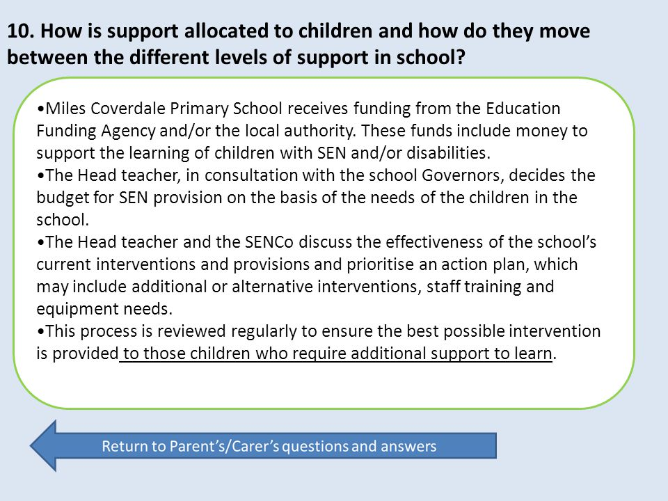 10. How is support allocated to children and how do they move