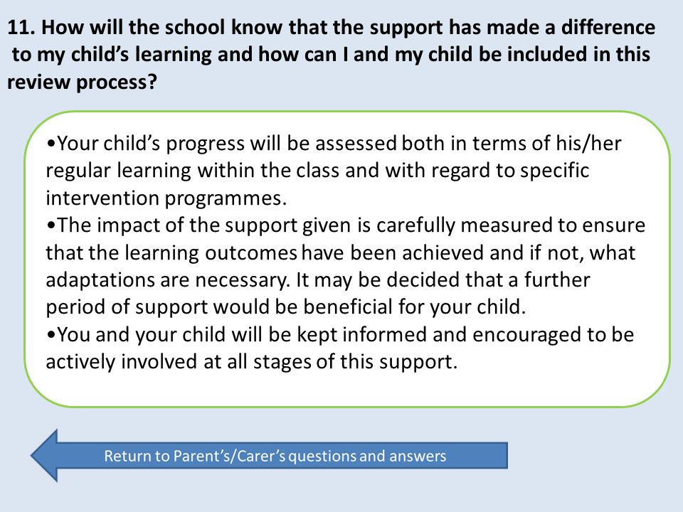 11. How will the school know that the support has made a difference