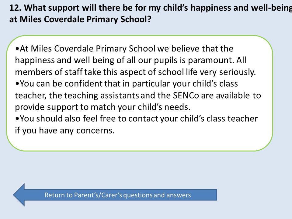 12. What support will there be for my child's happiness and well-being