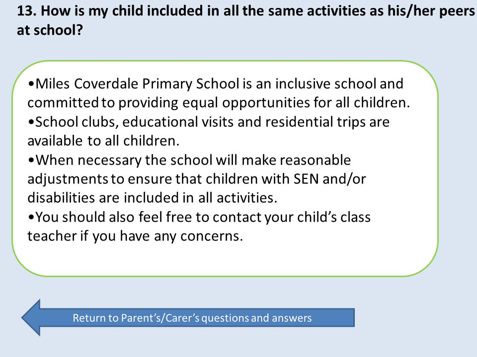 13. How is my child included in all the same activities as his/her peers