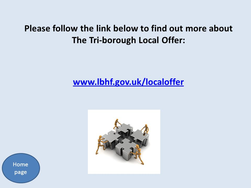 Please follow the link below to find out more about The Tri-borough Local Offer: