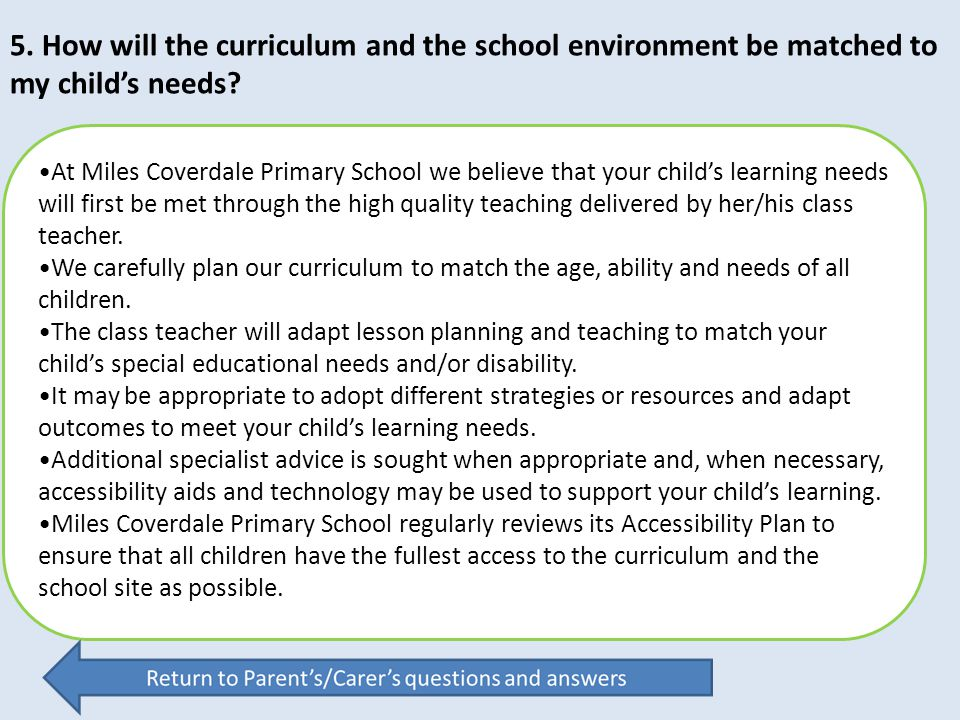 5. How will the curriculum and the school environment be matched to