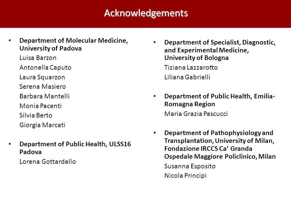 Acknowledgements Department of Molecular Medicine, University of Padova. Luisa Barzon. Antonella Caputo.