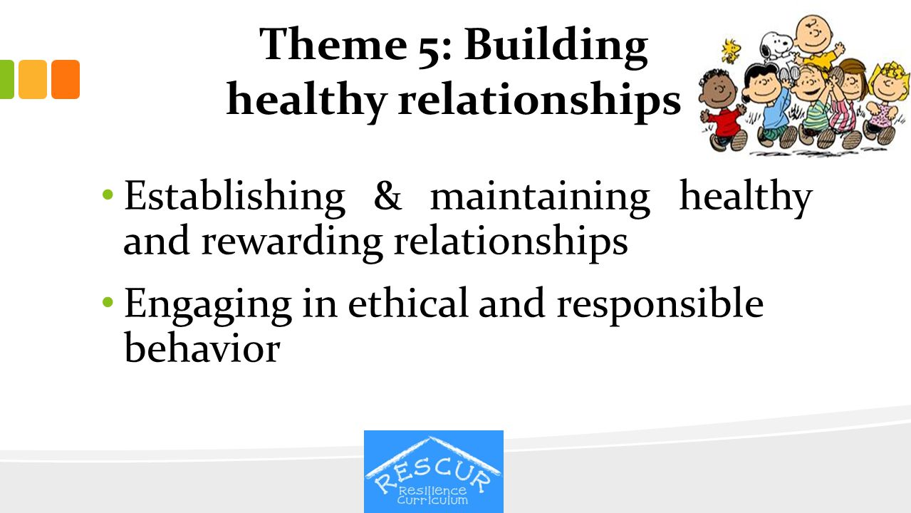 Theme 5: Building healthy relationships