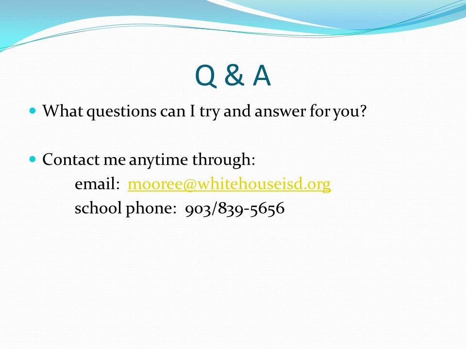Q & A What questions can I try and answer for you